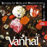 Vanhal: Sonatas for Viola and Harpsichord — Karel Spelina, Josef Hála, Ladislav Pospíšil, Jan Kritel Vanhal, Karel Špelina, Josef Hála, Ladislav Pospíšil
