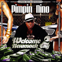 Welcome 2 Newmack City — Pimpin Nino