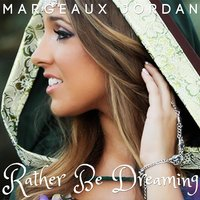 Rather Be Dreaming — Margeaux Jordan