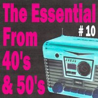 The Essential from 40's and 50's, Vol. 10 — сборник