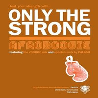 Only the Strong — Afroboogie