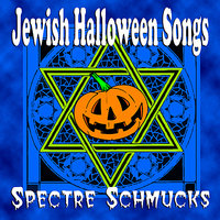 Jewish Halloween Songs — Spectre Schmucks