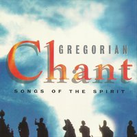 Songs of the Spirit — Gregorian Chant