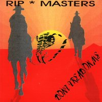 Don't Tread on Me — Rip Masters