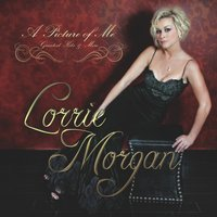 A Picture of Me - Greatest Hits & More — Lorrie Morgan