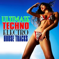 Ultimate Techno Electro House Tracks — сборник
