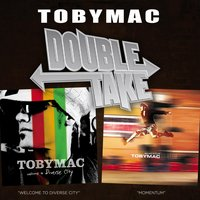 Double Take - tobyMac — TobyMac