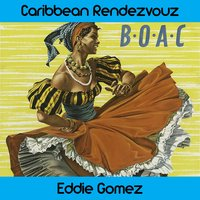 Carribean Rendezvous Medley: Closer Closer / Cuban Mist / If You Want / Someone Broke My Maracas / Timba Timbero / A Little Bit / A Little Caress / The Flower / Your Whims / Bomba Mambo / Hey Hey Hey / Little One — Eddie Gomez