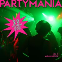 Partymania (20 Amazing House Bombs), Vol. 4 — сборник