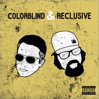 Colorblind and Reclusive — Colorblind and Reclusive