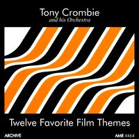 Twelve Favourite Film Themes — Tony Crombie and His Orchestra