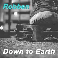 Down to Earth: Best of 70's Hard Rock Music — Guitar Gods Forever, Dust Legacy, Robben