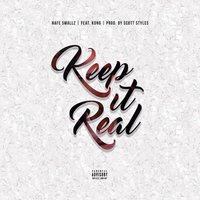 Keep It Real — Nafe Smallz, Kong