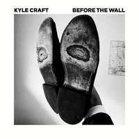 Before the Wall — Kyle Craft
