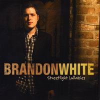 Streetlight Lullabies — Brandon White