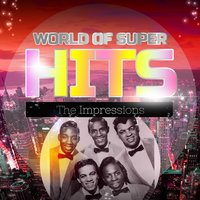 World of Super Hits — The Impressions