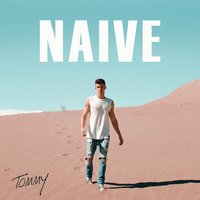 Naive — Tommy