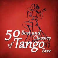 50 Best And Classics Of Tango Ever — Астор Пьяццолла