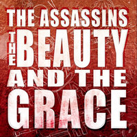 The Beauty and the Grace — The Assassins