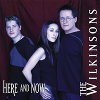 Here And Now — The Wilkinsons