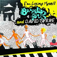 I'm Losing Myself — David Byrne, Brazilian Girls