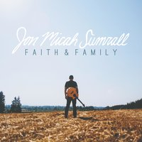 Faith & Family — Jon Micah Sumrall
