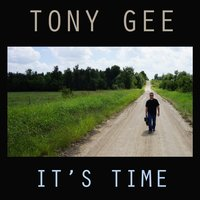 It's Time — Tony Gee
