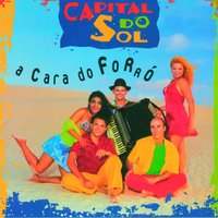 A Cara Do Forró — Capital Do Sol