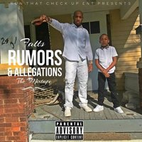 Rumors & Allegations — Fatts