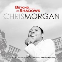 Beyond the Shadows — Chris Morgan