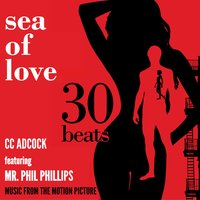 Sea of Love (feat. Mr. Phil Phillips) — C.C. Adcock