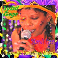 Throw Me Somethin' Mister — Sybil Gage