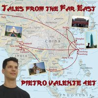 Tales from the Far East — Pietro Valente
