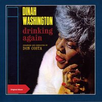 Drinking Again — Ирвинг Берлин, Dinah Washington, Don Costa & His Orchestra