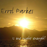 Is One Night Enough? — Errol Parkes