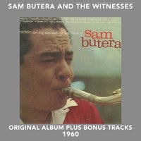 The Big Sax and the Big Voice — Sam Butera and the Witnesses