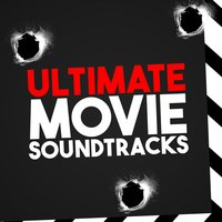 Ultimate Movie Soundtracks — Best Movie Soundtracks, Best Movie Soundtracks|Original Motion Picture Soundtrack|Soundtrack/Cast Album