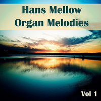 Organ Melodies Vol. 1 — Hans Mellow