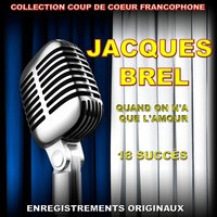 Quand on n'a que l'amour — Jacques Brel