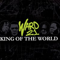 King Of The World — Ward 21