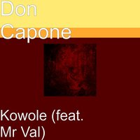 Kowole — Mr Val, Don Capone