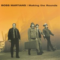 Making the Rounds — Boss Martians