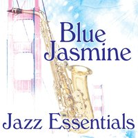 Blue Jasmine - Jazz Essentials — сборник
