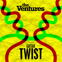 Guitar Twist — The Ventures