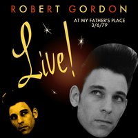 Live at My Father's Place 3/6/79 — Robert Gordon