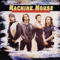 Machine Mouse — Machine Mouse