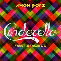 Cinderella (feat. Stylezz) — A'won Boyz, Stylezz