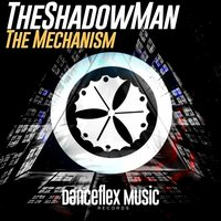 The Mechanism — TheShadowMan