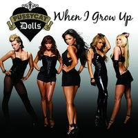 When I Grow Up — The Pussycat Dolls