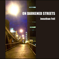 On Darkened Streets — Jonathan Fell